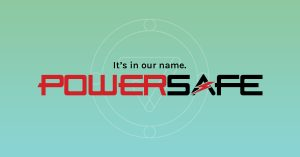 It's in our name, Powersafe