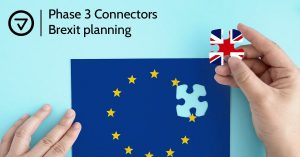 Phase 3 Connectors Brexit planning